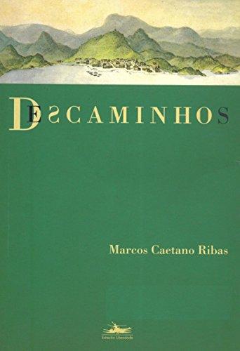 DESCAMINHOS - Estórias do Caminho do Ouro, livro de Marcos Caetano Ribas