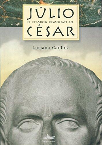 JÚLIO CÉSAR - O Ditador Democrático, livro de Luciano Canfora