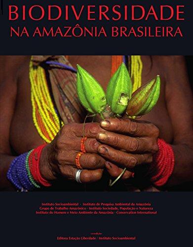 BIODIVERSIDADE NA AMAZÔNIA BRASILEIRA (edição em português), livro de João Paulo Capobianco, coord.