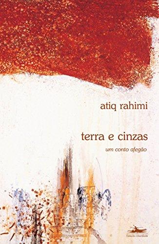TERRA E CINZAS, livro de Atiq Rahimi