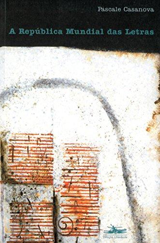 REPÚBLICA MUNDIAL DAS LETRAS, A, livro de Pascale Casanova