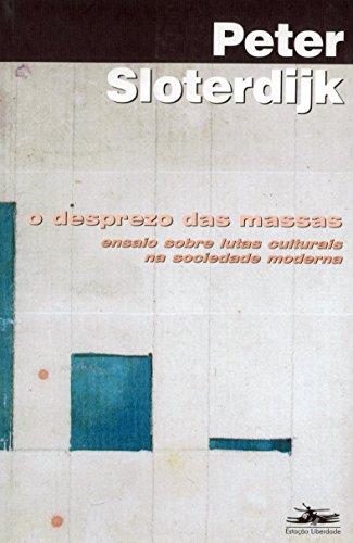 DESPREZO DAS MASSAS, O, livro de Peter Sloterdijk