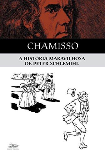 HISTÓRIA MARAVILHOSA DE PETER SCHLEMIHL, A, livro de Adelbert von Chamiso