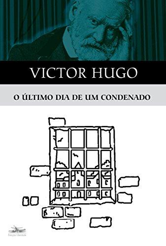 ÚLTIMO DIA DE UM CONDENADO, O, livro de Victor Hugo