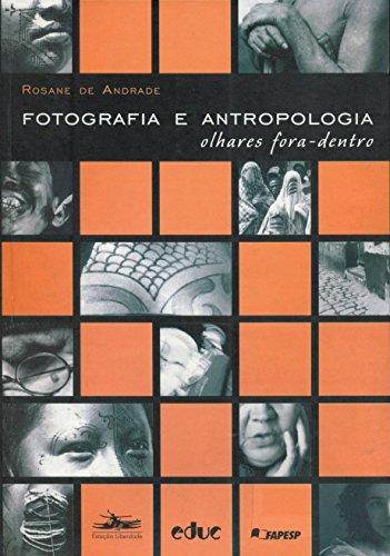 FOTOGRAFIA E ANTROPOLOGIA, livro de Rosane de Andrade