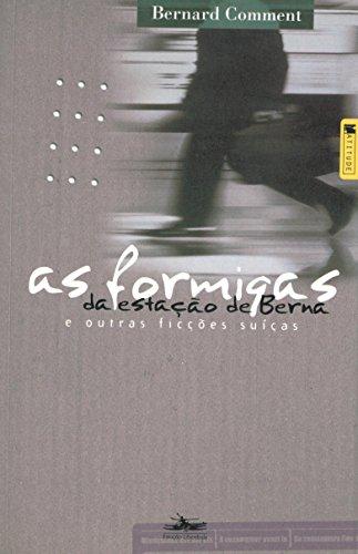 FORMIGAS DA ESTAÇÃO DE BERNA, AS, livro de Bernard Comment