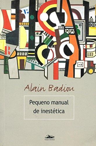 Pequeno Manual de Inestética, livro de Alain Badiou