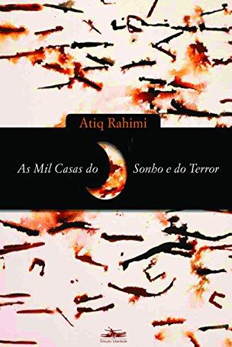 MIL CASAS DO SONHO E DO TERROR, AS, livro de Atiq Rahimi