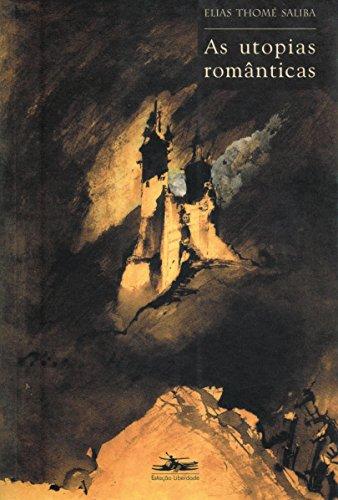 UTOPIAS ROMÂNTICAS, AS, livro de Elias Thomé Saliba