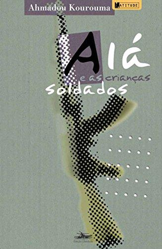 ALÁ E AS CRIANÇAS SOLDADOS, livro de Ahmadou Kourouma