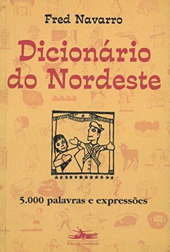 DICIONÁRIO DO NORDESTE, livro de Fred Navarro