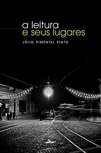 LEITURA E SEUS LUGARES, A, livro de Júlio Pimentel Pinto