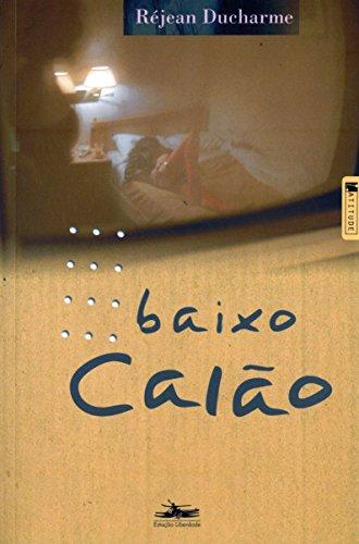 BAIXO CALÃO, livro de Réjean Ducharme