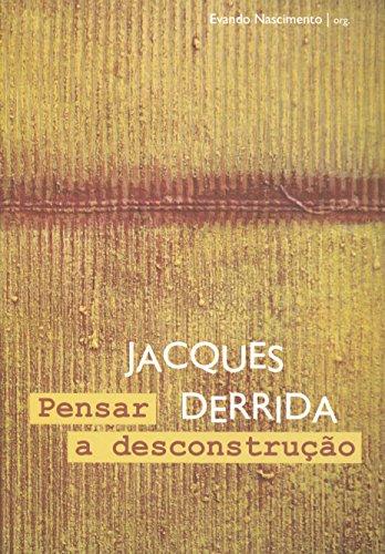 PENSAR A DESCONSTRUÇÃO, livro de Jacques Derrida