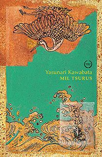 MIL TSURUS, livro de Yasunari Kawabata