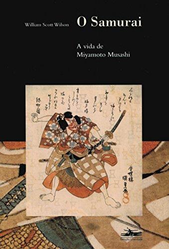 SAMURAI, O. A vida de Miyamoto Musashi, livro de William Scott Wilson