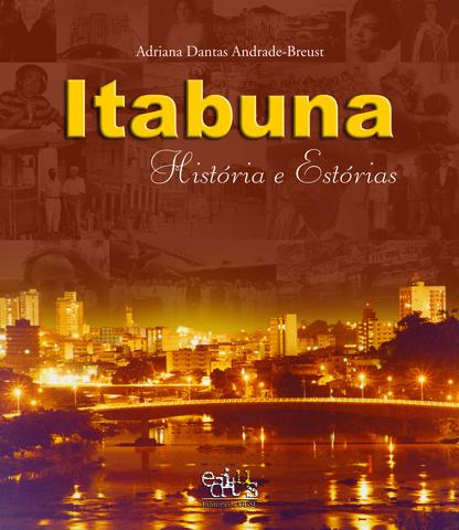 Itabuna: história e estórias, livro de Adriana Dantas Andrade-Breust