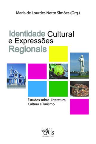 Identidade cultural e expressões regionais: estudos sobre literatura, cultura e turismo, livro de Maria de Lourdes N. Simões (Or