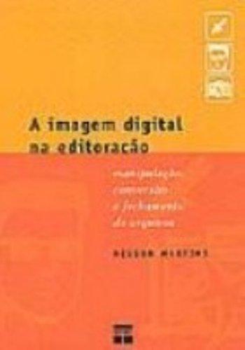 A Imagem Digital Na Editoração, livro de Nelson Martins
