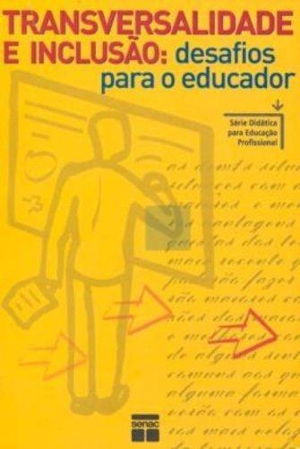 Transversalidade e Inclusão. Desafios Para o Educador, livro de Ricardo Carneiro
