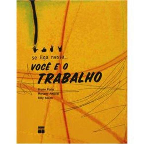 Você E O Trabalho, livro de Bruno Porto