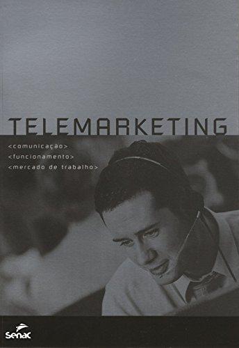 Telemarketing. Comunicação Funcionamento Mercado De Trabalho, livro de Mauricio Peltier, Luiz Ratto, Bia Albernaz