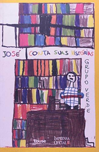 JOSE CONTA SUAS HISTORIAS, livro de VIVA, GRUPO VERDE DA ESCOLA