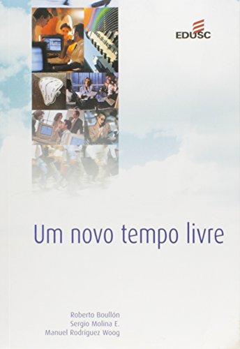 NOVO TEMPO LIVRE, UM - TRES ENFOQUES TEORICO-PRATICOS, livro de WOOG, MANUEL RODRIGUEZ ; BOULLON, ROBERTO C. ; MOLINA, SERGIO