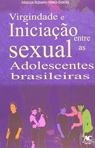 Virgindade e iniciação sexual entre as adolescentes brasileiras, livro de Marcos Roberto Vieira Garcia