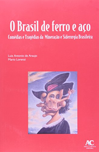O Brasil de ferro e aço, livro de Luiz Antonio de Araujo e Mario Lorenzi