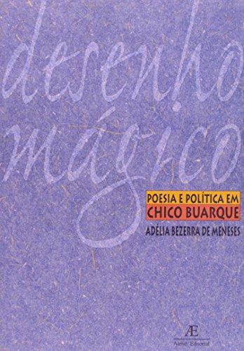 Desenho Mágico - Poesia e Política em Chico Buarque, livro de Adélia Bezerra de Meneses