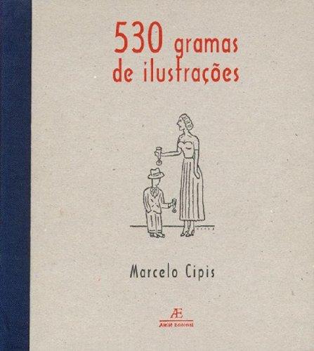 530 Gramas de Ilustrações, livro de Marcelo Cipis