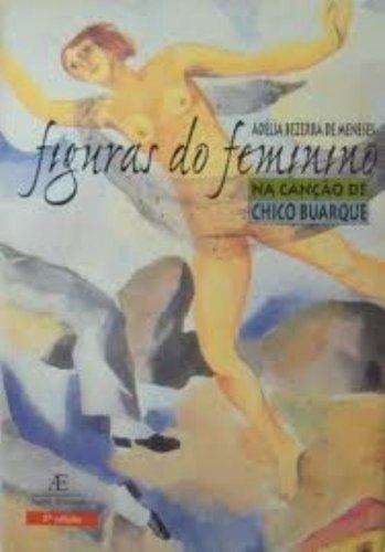 Figuras do Feminino na Canção de Chico Buarque, livro de Adélia Bezerra de Meneses