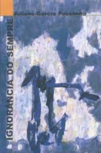 Ignorância do Sempre, livro de Juliano Garcia Pessanha