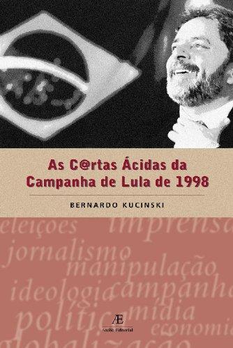 Cartas Ácidas da Campanha de Lula de 1998, As, livro de Bernardo Kucinski