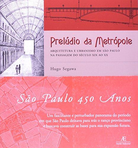 Prelúdio da Metrópole, livro de Hugo Segawa