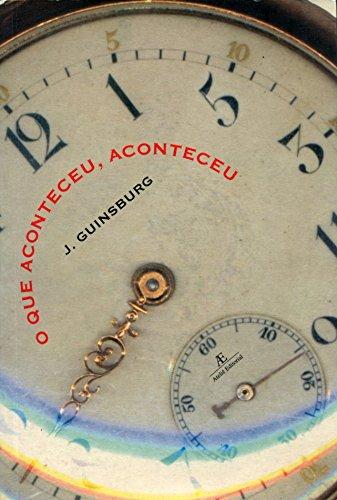 O Que Aconteceu, Aconteceu, livro de Jacó Guinsburg