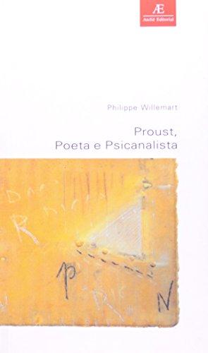 Proust, Poeta e Psicanalista, livro de Philippe Willemart
