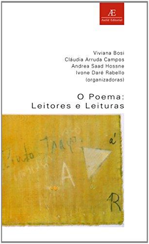 O Poema: Leitores e Leituras, livro de Viviana Bosi, Ivone Daré Rabello, Cláudia Arruda Campos, Andrea Saad Hossne