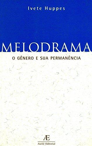Melodrama - O Gênero e sua Permanência, livro de Ivete Huppes
