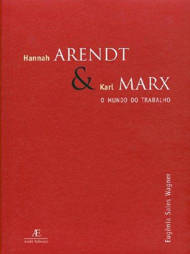Hannah Arendt e Karl Marx - O Mundo do Trabalho, livro de Eugenia Salles Wagner