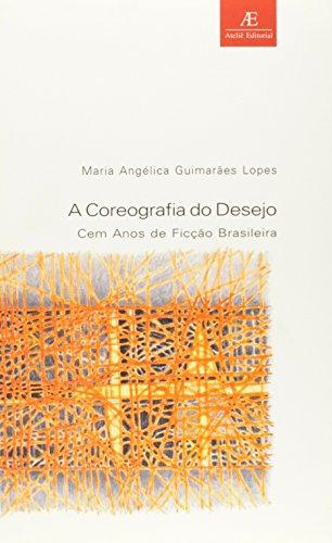 A coreografia do desejo – Cem anos de ficção brasileira, livro de Maria Angélica G. Lopes