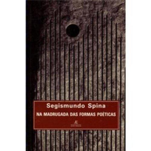 Na Madrugada das Formas Poéticas, livro de Segismundo Spina