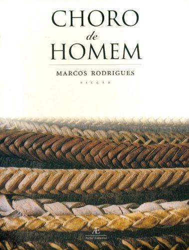 Choro de Homem, livro de Marcos Rodrigues