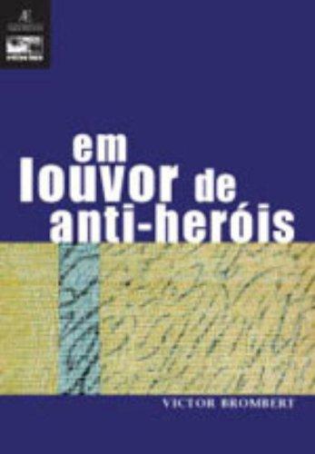 Em Louvor de Anti-Heróis, livro de Victor Brombert