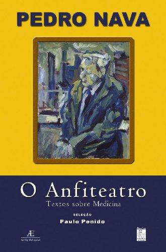 O Anfiteatro - Textos sobre Medicina, livro de Pedro Nava