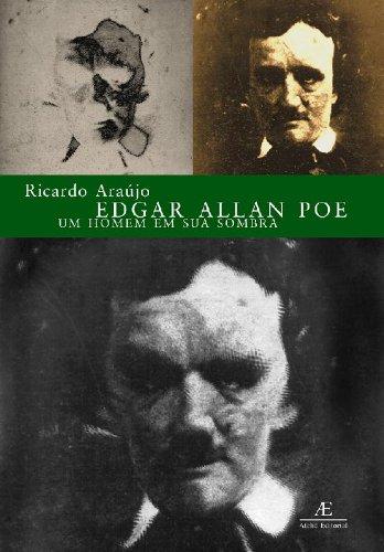 Edgar Allan Poe – Um Homem em sua Sombra, livro de Ricardo Araújo
