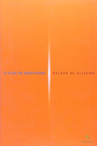 O Filho do Crucificado, livro de Nelson de Oliveira