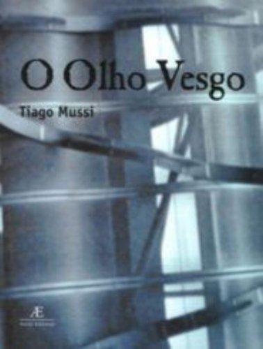 O Olho Vesgo, livro de Tiago Mussi