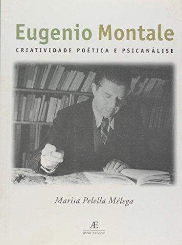 Eugênio Montale – Criatividade Poética e Psicanálise, livro de Marisa Pelella Mélega